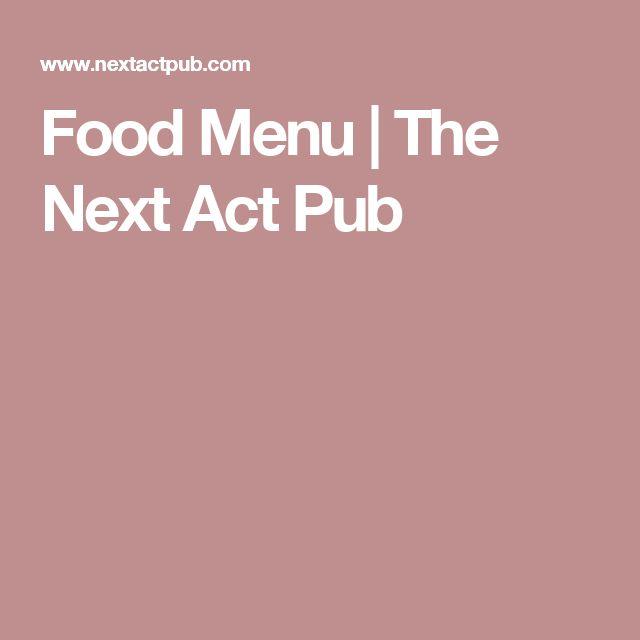 Food Menu   The Next Act Pub