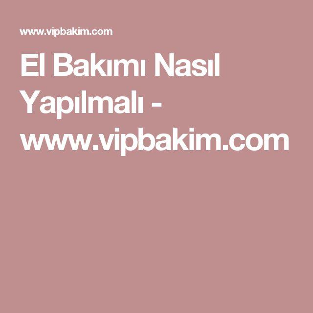 El Bakımı Nasıl Yapılmalı - www.vipbakim.com
