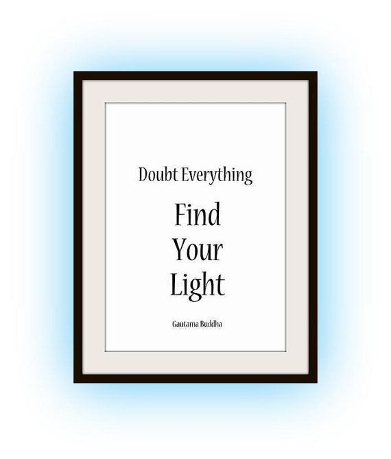 Gautama Buddha Thoughts Everything Doubt Find by SweepingGirlSays
