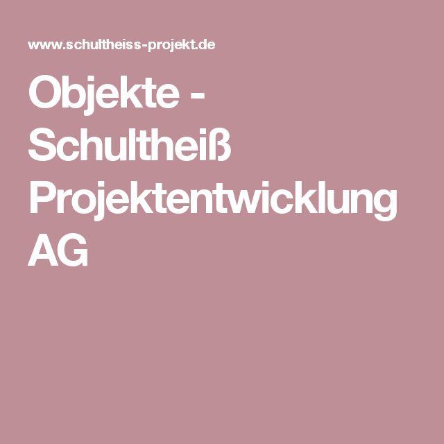 Objekte - Schultheiß Projektentwicklung AG