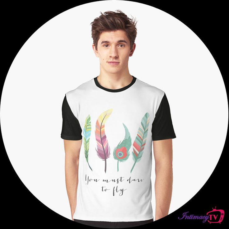 It's not enough to have the feathers. You must dare to fly!' Designed to help you rock! IntimacyTV Check it out here: http://bit.ly/daretoflytshirts