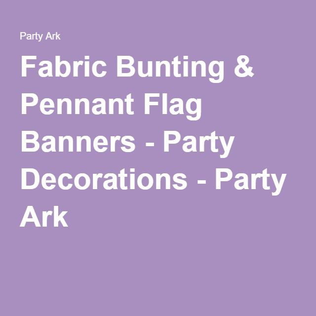 Fabric Bunting & Pennant Flag Banners - Party Decorations - Party Ark