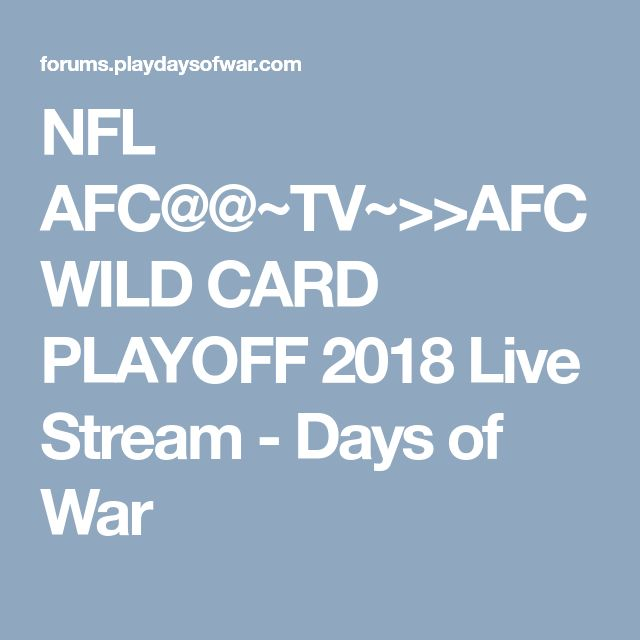 NFL AFC@@~TV~>>AFC WILD CARD PLAYOFF 2018 Live Stream -   		  		Days of War
