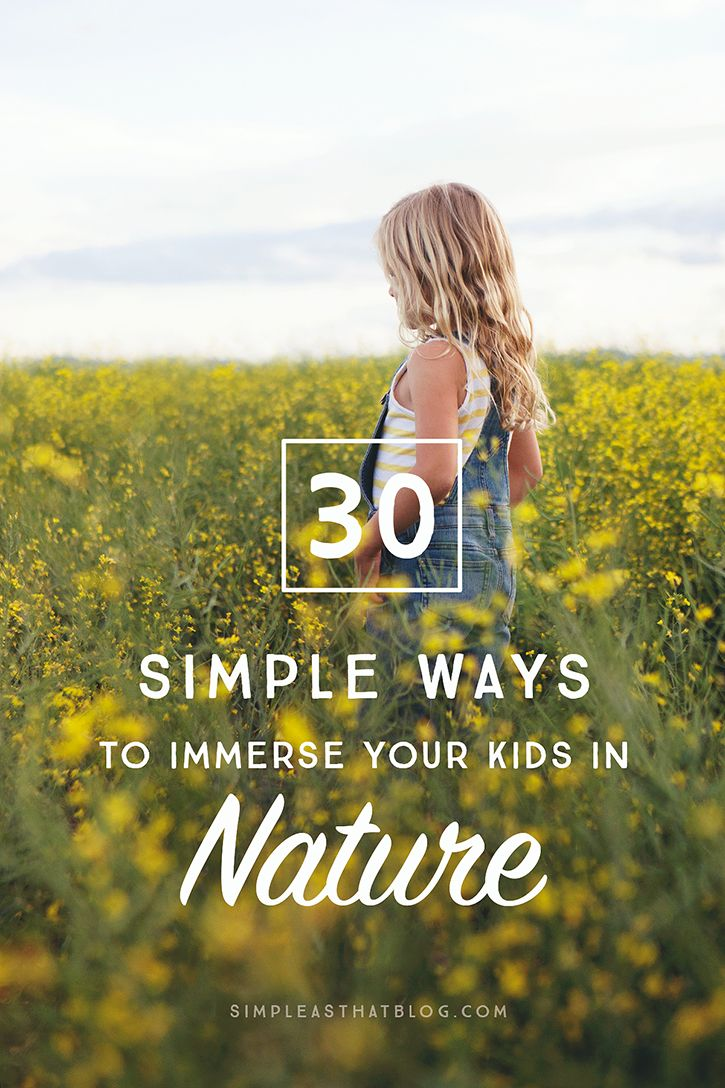 30 simple ways to immerse your family in nature this summer—and to learn impactful life lessons along the way.