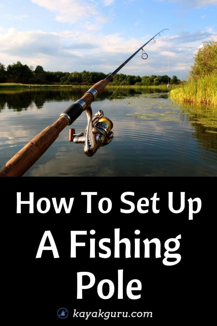 How to set up a fishing pole for spinning rods and reels