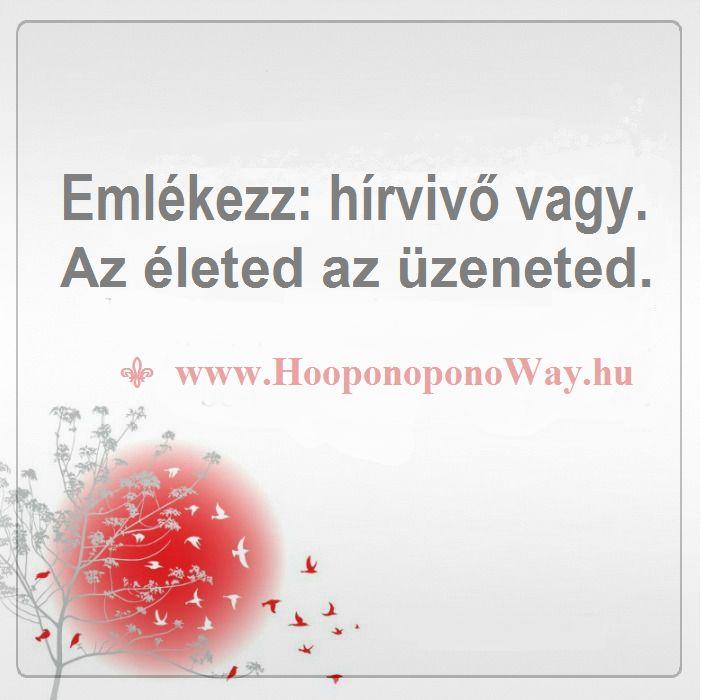 Hálát adok a mai napért. Emlékezz: hírvivő vagy. Az életed az üzeneted. Az üzeneted a Szeretet maga. Így szeretlek, Élet! Köszönöm. Szeretlek ❤️ ⚜ Ho'oponoponoWay Magyarország ⚜ www.HooponoponoWay.hu