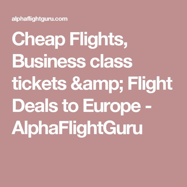 Cheap Flights, Business class tickets & Flight Deals to Europe - AlphaFlightGuru
