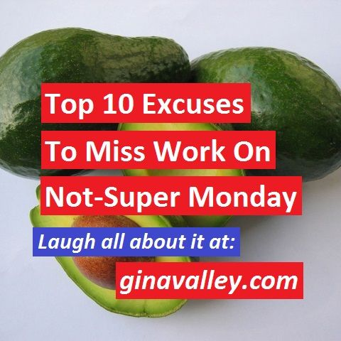 Top 10 Excuses To Miss Work On NOT-Super Monday