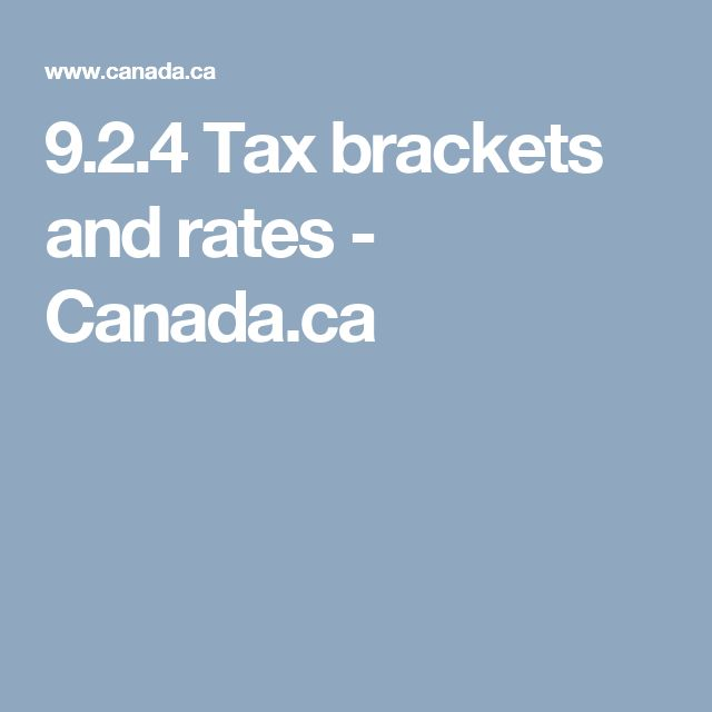 9.2.4 Tax brackets and rates - Canada.ca