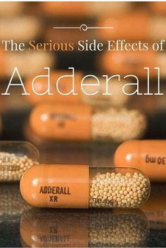 The Serious Side Effects of Adderall