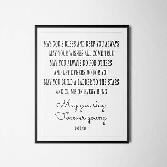 Bob Dylan Print Quote Printable May You Stay Forever Young