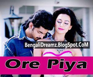 Ore Piya Video Song Download From Hero 420 Bengali Movies 2015, Kolkata Bangla Movie Hero 420 Song O...