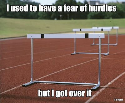 I used to have a fear of hurdles