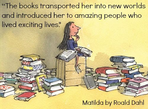 Matilda by Roald Dahl - Quotes on reading http://wp.me/p5l5eh-Ew