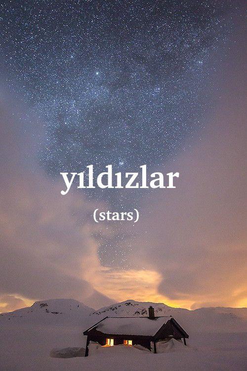 """Turkish word:  yıldız - star yıldızlar - stars  gökte çok yıldız var - """"there are a lot of stars in the sky"""""""
