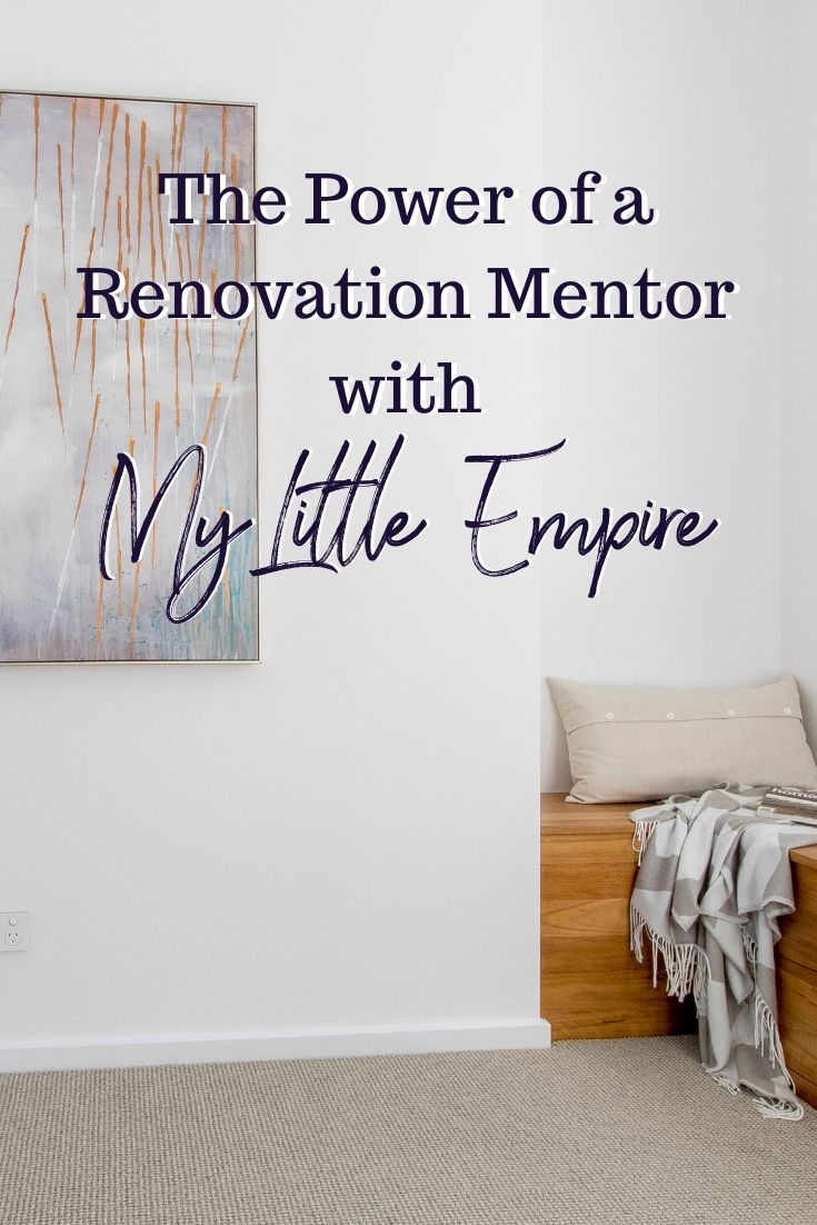 My Little Empire S Lauren Shares The Power Of A Renovation Mentor Naomi Findlay Renovations Interior Interior Design