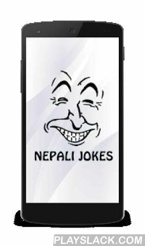 Nepali Jokes And Sms  Android App - playslack.com , Read 100s of jokes without internet connections.Share jokes in Facebook messenger viber Sent jokes and MessageMake Your Facebook status from our jokes.Jokes available in Nepali and English