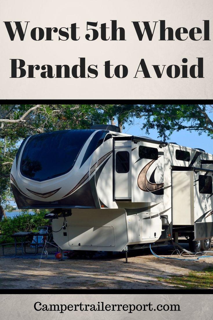 Worst 5th Wheel Brands to Avoid?   RV Travel   Fifth wheel