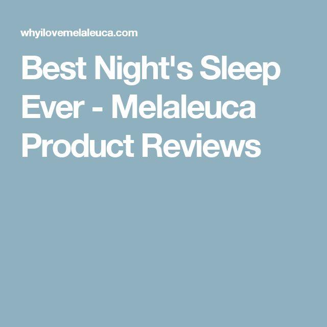 Best Night's Sleep Ever - Melaleuca Product Reviews
