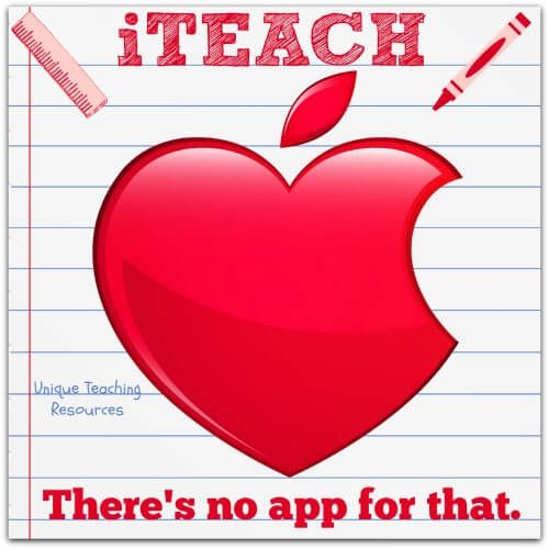 I teach.  There's no app for that.  Download a FREE printable PDF page & large JPEG file (960 x 960) of this quote, and many more, on Unique Teaching Resources.