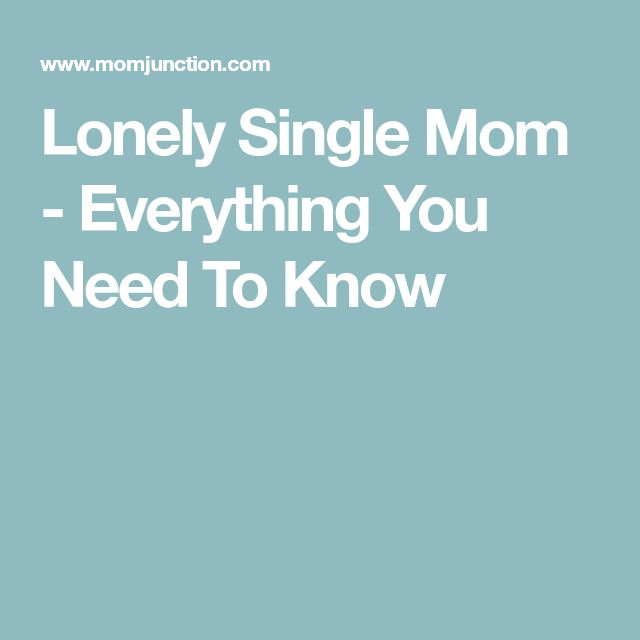 Lonely Single Mom - Everything You Need To Know