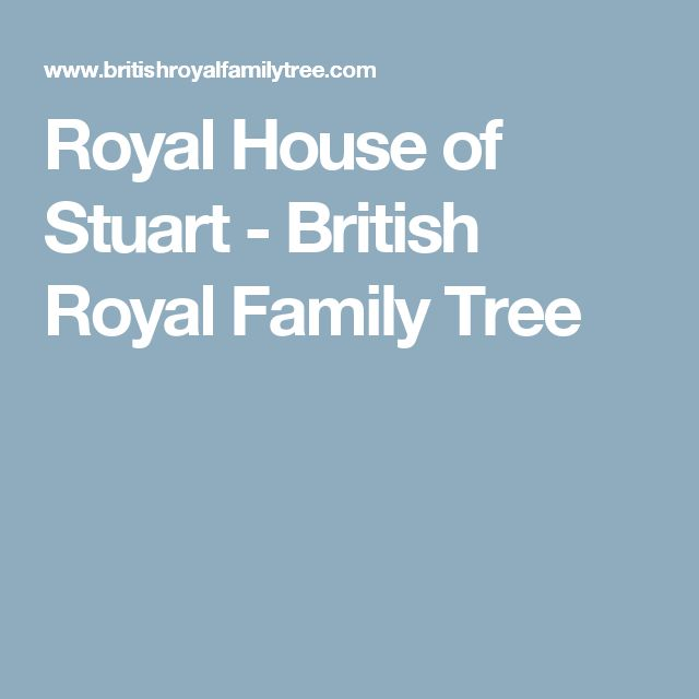 Royal House of Stuart - British Royal Family Tree