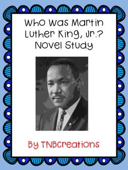 This novel study is for the book Who Was Martin Luther King, Jr.? by Bonnie Bader. This product can also be used with your own teaching unit! This product is perfect for your students to learn all about Martin Luther King, Jr.!