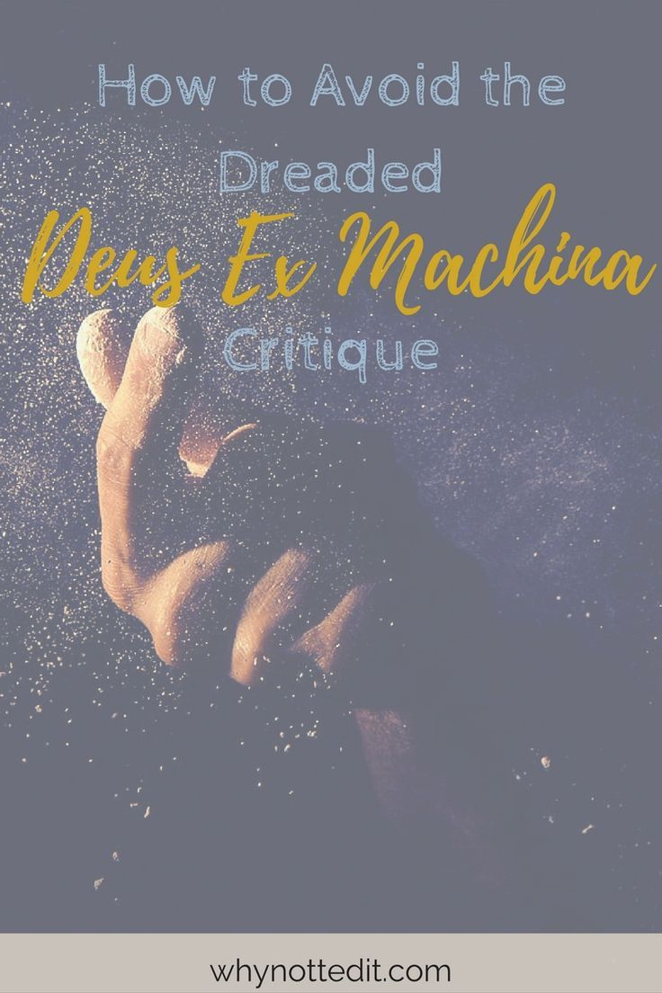 Deus ex machina is a literary device that is often used to critique the plotting or characterization in a book. How can you avoid this critique?