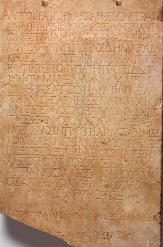 Macedonian Language - Tablet with Greek transcription of Letter from Emperor Hadrian to Common Assembly of Macedonians 136 - 137 CE  This inscription, a carving of a letter from Hadrian to an assembly of Macedonians, offers a glimpse into the state of Macedonian politics in the 2nd century CE.   Remains of pigment indicate that the text was originally painted red to make it more visible; it would have been mounted on a wall in a central location for everyone to read.