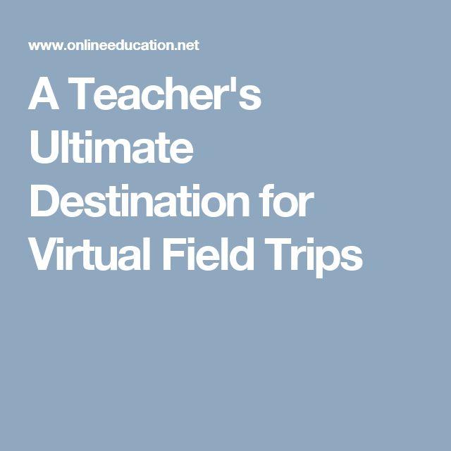 A Teacher's Ultimate Destination for Virtual Field Trips