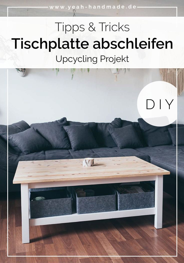 Diy Upcycling Tisch Tischplatte Abschleifen Yeah Handmade Diy Mobel Upcycling Upcycling Schlafzimmer Deko