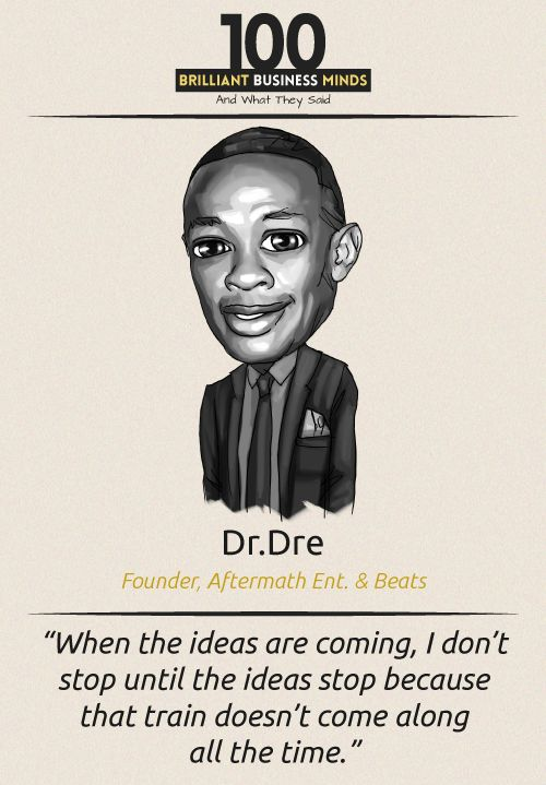 Dr Dre - Inspirational Quote