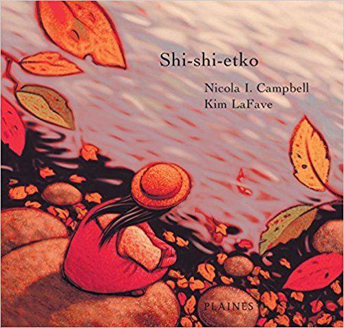 Shi-shi-etko: Amazon.ca: Nicola I. Campbell, Kim LaFave, Diane Lavoie: Books