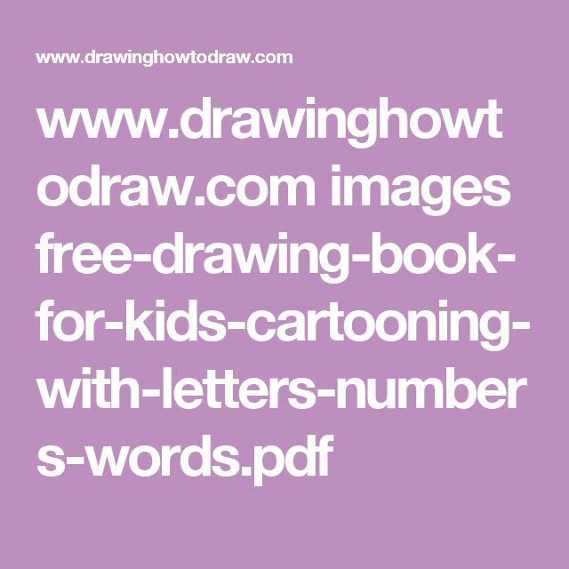 www.drawinghowtodraw.com images free-drawing-book-for-kids-cartooning-with-letters-numbers-words.pdf