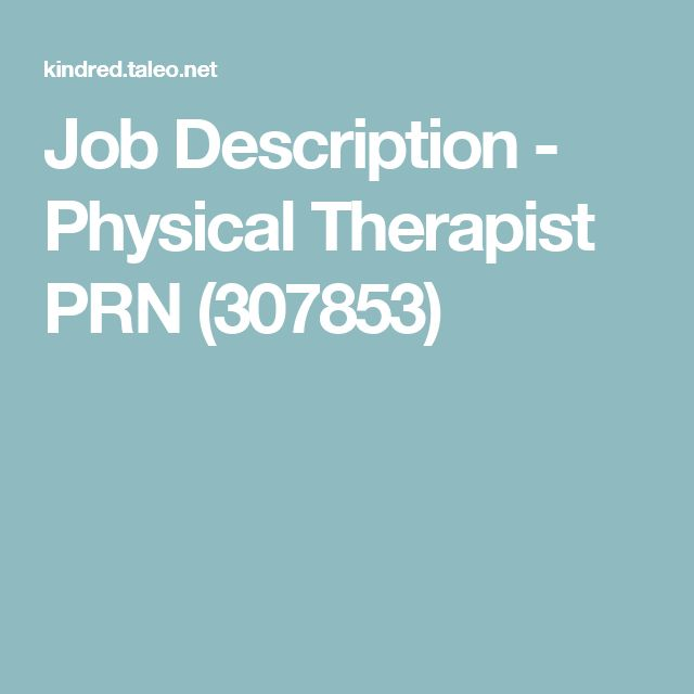 Job Description  Physical Therapist Prn   Unemployment
