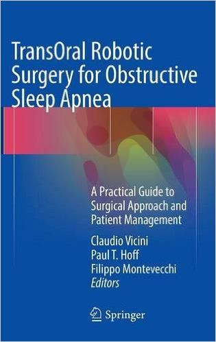 TransOral Robotic Surgery for Obstructive Sleep Apnea: A Practical Guide to Surgical Approach and Patient...
