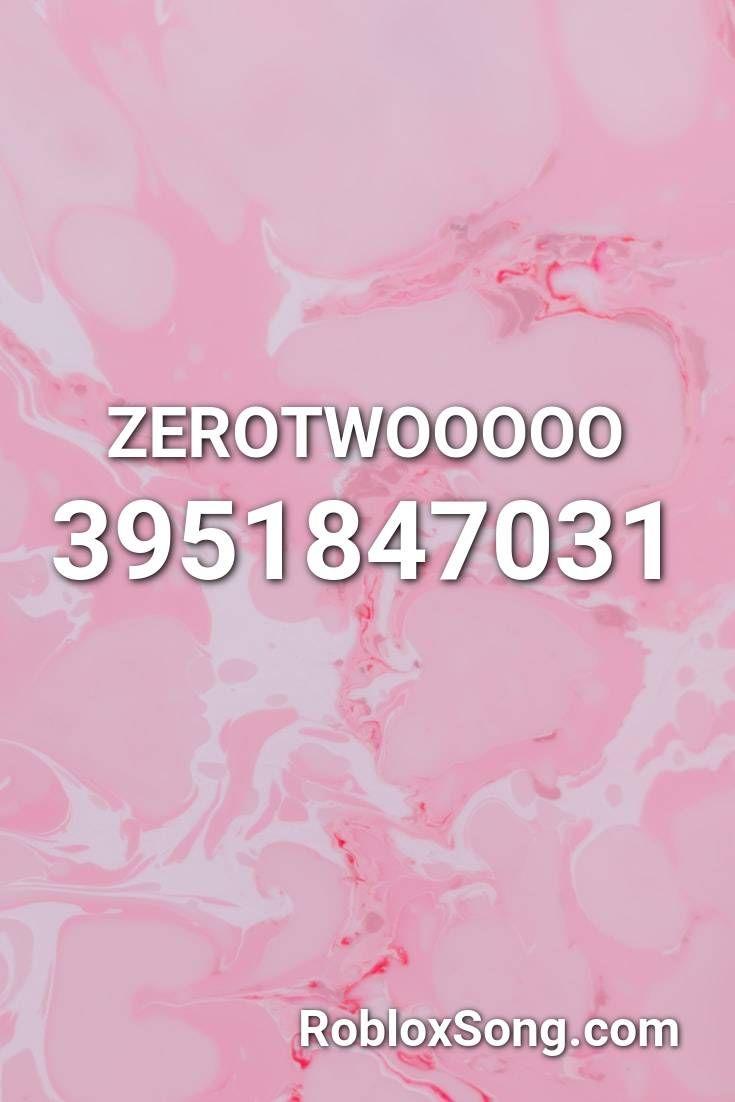 Zerotwooooo Roblox Id Roblox Music Codes Roblox Songs