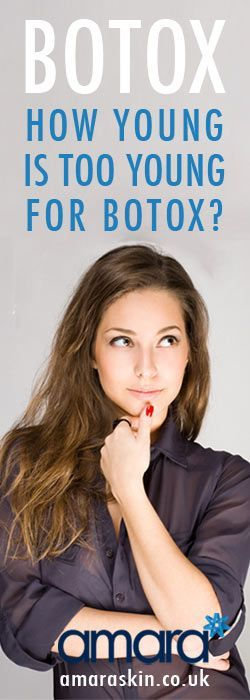 Botox - how young is too young for botox - Amara London Botox Clinic