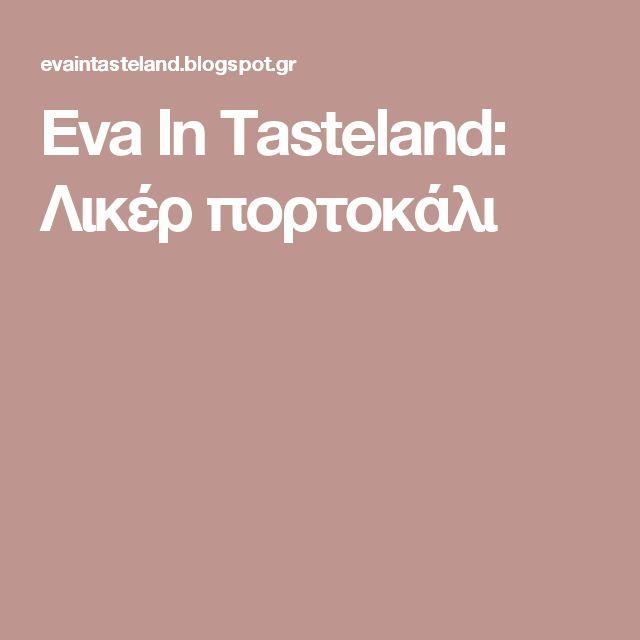 Eva In Tasteland: Λικέρ πορτοκάλι