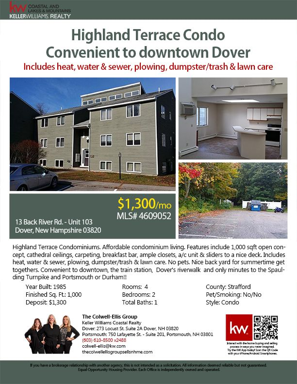 13 Back River Rd -Unit 103, Dover, NH 03820 | MLS# 4609052 | 2BR/1BA | $1,300/mo. || Highland Terrace Condominiums. Affordable condominium living. Features include 1,000 sqft open concept, cathedral ceilings, carpeting, breakfast bar, ample closets, a/c unit & sliders to a nice deck. Includes heat, water & sewer, plowing, dumpster/trash & lawn care. No pets. Nice back yard for summertime get togethers. Convenient... || The Colwell-Ellis Group Keller Williams Coastal Realty (603) 610-8500…