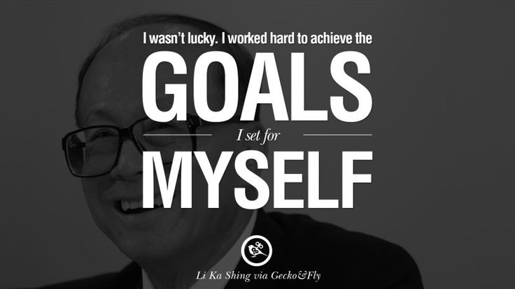 I wasn't lucky. I worked hard to achieve the goals I set for myself. best tumblr quotes instagram pinterest Inspiring Li Ka Shing Life Lessons and Business Quotes