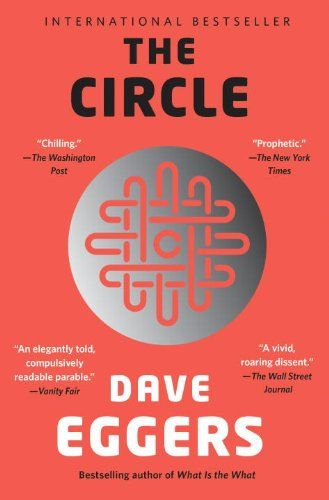 """Book Review: ""The Circle"" by Dave Eggers"" - One of the most thought-provoking books I have read in years."