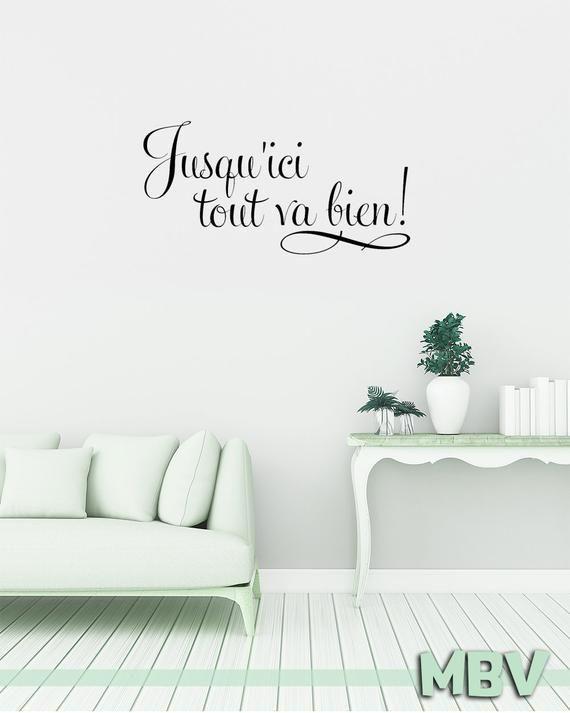 Jusqu Ici Tout Va Bien Wall Decal Wall Art Wall Decor Vinyl