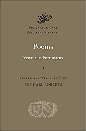 Poems / Venantius Fortunatus ; edited and translated by Michael Roberts Publicación	Cambridge, Massachusetts : Harvard University Press, 2017