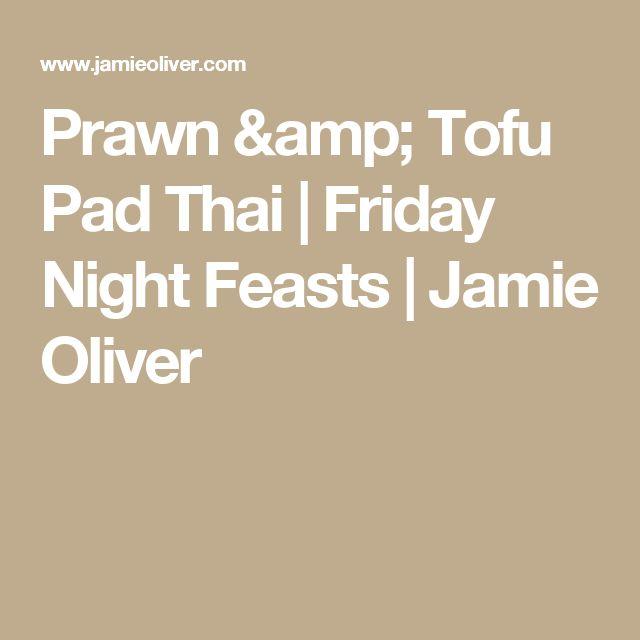 Prawn & Tofu Pad Thai | Friday Night Feasts | Jamie Oliver