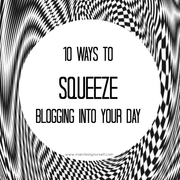 10 ways to fit blogging into your day