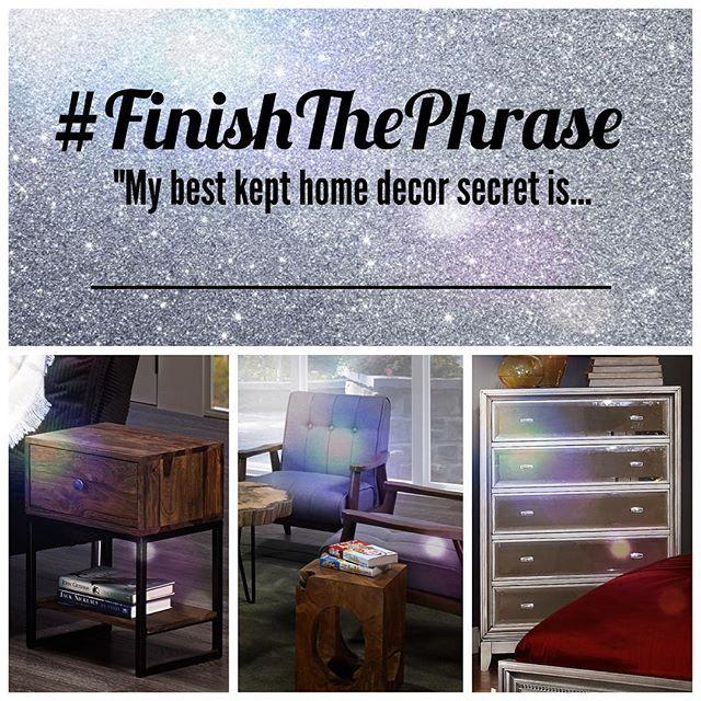 #FinishThePhrase: My best-kept home decor secret is...   http://www.overstock.com/Home-Garden/Akram-Solid-Dark-Sheesham-Wood-1-drawer-Accent-Table/9730574/product.html  http://www.overstock.com/Home-Garden/Durango-Solid-Wood-Khaki-Accent-Chair/10633693/product.html  http://inspireathome.com/bedroom/night-tables-dresser-mirrors-chests/jayden-5-drawer-chest-in-silver.html