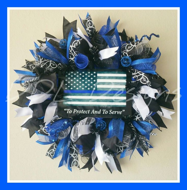 """To Protect And Serve"" Blue, Black and White thin Blue line wreath on Deco Www.facebook.com/ddldesigns.com"
