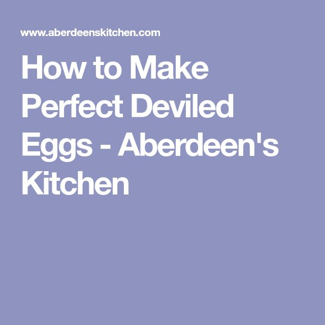 How to Make Perfect Deviled Eggs - Aberdeen's Kitchen