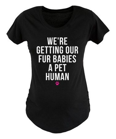Loving this Black 'We're Getting Our Fur Babies' Maternity Crewneck Tee on #zulily! #zulilyfinds